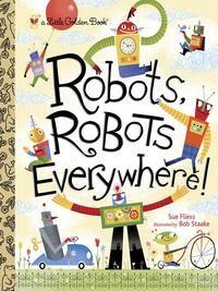 Robots, Robots Everywhere