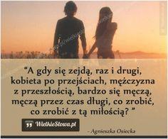 A gdy się zejdą, raz i drugi... #Osiecka-Agnieszka, #Kobieta, #Miłość Ecards, Nostalgia, Poetry, Quotes, Asia, Woman, Poster, E Cards, Quotations