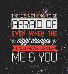 Night changes by One direction changed my life