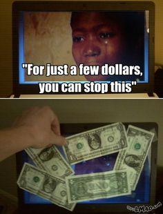 LMAO!!! Just a few dollars | #dollars, #donate, #help, #child, #block, #screen, #funny