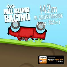 Look at my score on a game called hill climbing race    Disclaimer:I did acutually use this game for fun the company did not pay me for this.