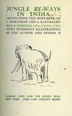 Stebbing. Jungle by-ways in India. Leaves from the note-book of a sportsman-naturalist. 1911