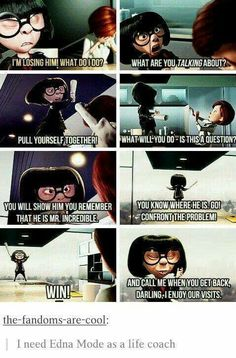 Edna Mode is literally the best character ever to come out of Pixar Productions. I need a Edna Mode in my life, maybe then I'll actually get stuff done. Disney Pixar, Disney Memes, Disney Quotes, Disney And Dreamworks, Disney Films, Disney Animation, Edna Mode, Disney Love, Disney Magic