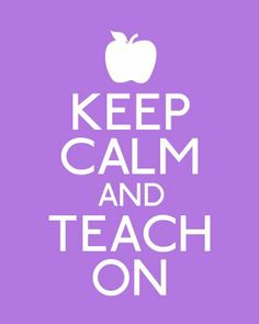 Keep Calm and Teach On!