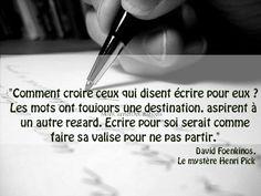 """Les mots ont toujours une destination...""_David Foenkinos MonCarnetdeCitations (@isa_biblio) | Twitter"