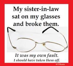 Broke my glasses..