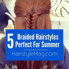 5 Braided Hairstyle Inspirations for you to try this summer!