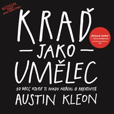 Praktické rady ako sa inšpirovať a ostať inšpirovaný Chris Anderson, Austin Kleon, Persona, Audio Books, Thriller, Books To Read, Roman, Told You So, Reading