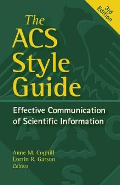 The ACS style guide : effective communication of scientific information. @ 808.066 Ac7 2006