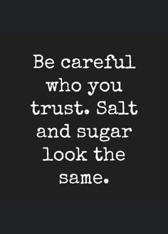 Be careful who you trust Sei vorsichtig wem du vertraust # quotes quotes deep quotes funny quotes inspirational quotes positive Motivacional Quotes, Quotable Quotes, Mood Quotes, Quotes Positive, Sarcastic Quotes, Quotes Of Wisdom, Sassy Quotes, Positive Mindset, Positive Life