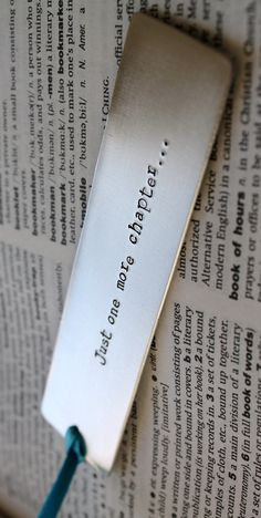 Just one more chapter...a perfect bookmark for books you just can't put down! #lovetoread