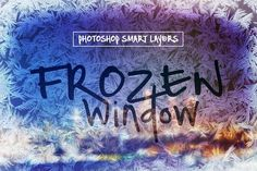 Frozen Window Effect Smart Layers by Creative Stuff on Creative Market