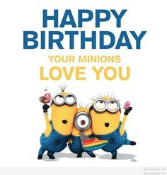 Happy birthday Minions...