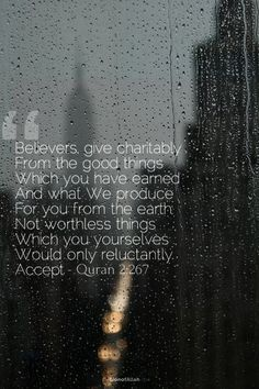 When giving out, give away good things not worthless things which you yourself would only reluctantly accept - Quran - www.lionofAllah.com