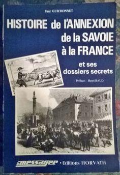 Histoire de l'annexion de la Savoie à la France et des dossiers secrets de Paul Guichonnet.