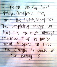 We have the strength to choose our own endings...