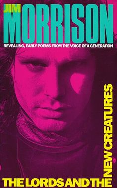 Jim Morrison's poetry, need I say more.