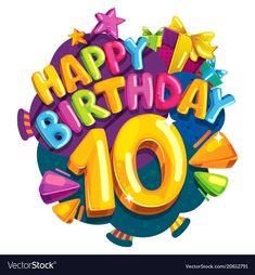 Anniversary 10 years vector image on VectorStock Happy Birthday Wishes Quotes, Happy Birthday Cakes, Birthday Messages, 10th Birthday, Birthday Greetings, Birthday Scrapbook, Baby Scrapbook, Princess Cake Toppers, Cartoon Font
