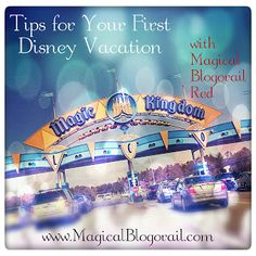 Tips for Your First Disney Vacation with Magical Blogorail Red (Like the monorail stops, you'll click from blog to blog to get a whole array of great tips to help you with your First Disney World trip)!