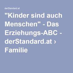 """""""Kinder sind auch Menschen"""" - Das Erziehungs-ABC - derStandard.at › Familie"""