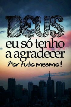 Deus, eu só tenho a agradecer por tudo! #deus #religiao #obrigado