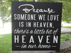 Because Someone We Love is In Heaven, Hand Painted Wood Sign, Shelf Sitter, Family, Home, Home Decor on Etsy, $22.00