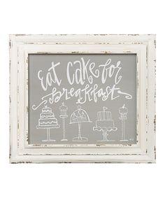 Eat Cake for Breakfast ~ Framed Sign