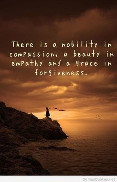 Compassion Empathy and Forgiveness Compassion, Empathy and Forgiveness