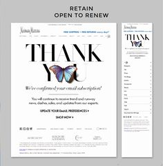 "Neiman Marcus | Here is a genius solution for win-back!  Subscribers are warned in the subject line that their ""subscription is ending"" and need only open to renew.  Those who open read a big Thank You, words too seldom found in retail emails. The animated butterfly is visually appealing and the copy reminds customers of the value of shopping and receiving emails from Neiman Marcus. Great work all around. 