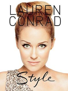 Style by Lauren Conrad (ps. I love it)Great book, great STYLES