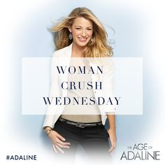 Is the flawless #BlakeLively your #WCW… or women crush every day? #Adaline