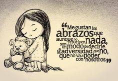 Por esos abrazos que salen y llegan al alma....♥♥♥