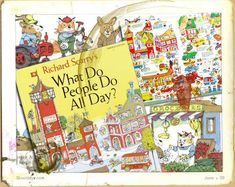 what do people do all day by richard scarry. Still have this book.