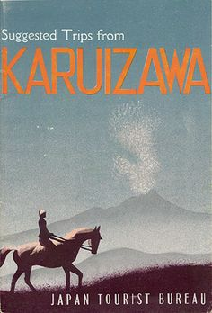 "Travel brochure ""Suggested Trips from Karuizawa,"" 1936.  Published by the ""Japan Tourist Bureau."""