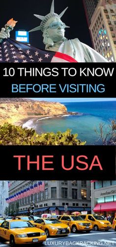 10 Things To Know Before Visiting The USA. From the politics to the natural beauty of this wonderful country.