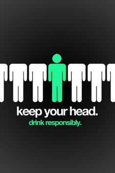 Okay I make jokes about drinking but Seriously....Drink Responsibly!