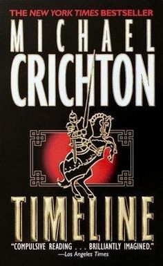 Timeline. One of my absolute favorites. Science, time travel, romances, and medieval jousting