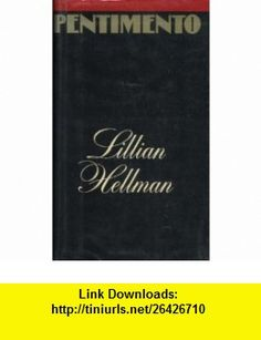 Pentimento A Book of Portraits Lillian Hellman ,   ,  , ASIN: B000NQ0434 , tutorials , pdf , ebook , torrent , downloads , rapidshare , filesonic , hotfile , megaupload , fileserve