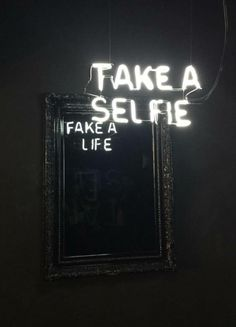Take A Selfie/Fake A Life (2015) | By Camilo Matiz [Art - Artist - Neon - Framed Mirro - Quotes - Social Media]