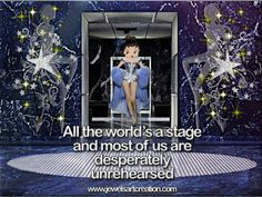 Betty Boop comments, world is a stage, unrehearsed, true quotes, life quotes, glitter graphics