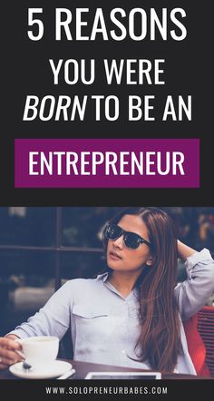 Don't fit in at work? Can't hold a job? Here's 5 reasons why you might have been born to be an entrepreneur >>