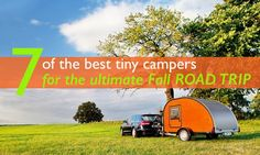 We've rounded up 7 of the best tiny campers to get you on the road.