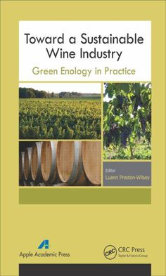 Toward a sustainable wine industry : green enology in practice. c. 2015. --Call # 338.47 T73