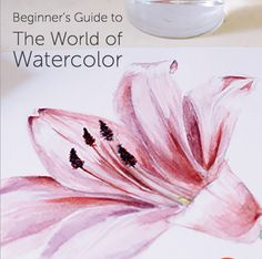 Explore a World of Color With the FREE Beginner's Guide to Watercolor