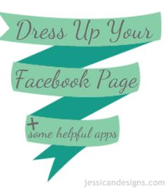 jessicaNdesigns: Dress Up Your Business Facebook Page + helpful apps