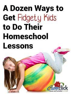 A Dozen Ways to Get Fidgety Kids to DO Their Homeschool Lessons