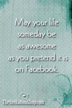 Loving the FB backlash. Funny how people claim to have such a fab life yet they spend all day everyday on social media stalking other people's lives! Favorite Quotes, Best Quotes, Funny Quotes, Inappropriate Laughter, Fab Life, Say That Again, Facebook Humor, How I Feel, Just For Laughs