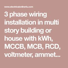 3 phase wiring installation in multi story building or house with kWh, MCCB, MCB, RCD, voltmeter, ammeter, earthing system with complete diagram.