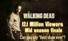 The Walking Dead, best show ever! I knew that.