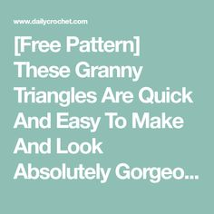 [Free Pattern] These Granny Triangles Are Quick And Easy To Make And Look Absolutely Gorgeous!
